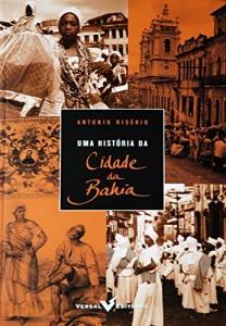Baixar Uma história da cidade da Bahia pdf, epub, eBook