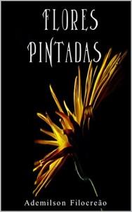 Baixar Flores Pintadas pdf, epub, ebook