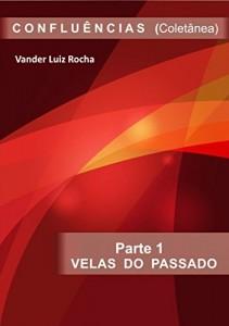 Baixar Parte 1 – Velas do Passado – Coletânea CONFLUÊNCIAS: Velas do Passado pdf, epub, ebook
