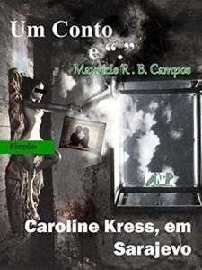 Baixar Caroline Kress, em Sarajevo pdf, epub, ebook