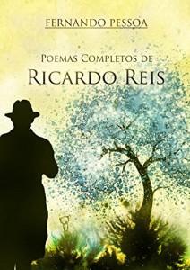 Baixar Poemas Completos de Ricardo Reis: Antologia poética do heterónimo de Fernando Pessoa, Ricardo Reis pdf, epub, eBook