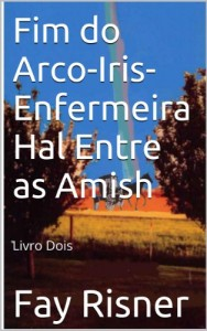Baixar Fim do Arco-Iris-Enfermeira Hal Entre as Amish pdf, epub, eBook