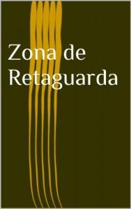 Baixar Zona de Retaguarda – Uma estratégia nuclear (Bruno Vermont Livro 1) pdf, epub, eBook
