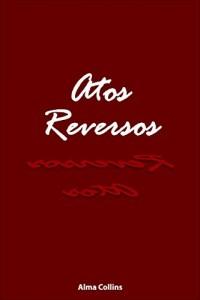 Baixar Atos Reversos pdf, epub, eBook