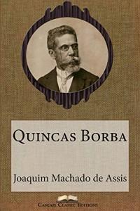 Baixar Quincas Borba (Edição Especial Ilustrada): Com biografia do autor e índice activo (Grandes Clássicos Luso-Brasileiros Livro 11) pdf, epub, ebook