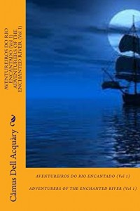 Baixar AVENTUREIROS DO RIO ENCANTADO (Vol 1) ADVENTURERS OF THE ENCHANTED RIVER (Vol 1): RIO ENCANTADO / OF THE ENCHANTED RIVER pdf, epub, ebook