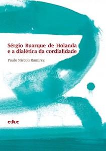 Baixar Sérgio Buarque de Holanda e a dialética da cordialidade pdf, epub, eBook