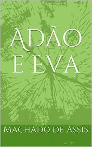 Baixar Adão e Eva (Machado de Assis) pdf, epub, eBook