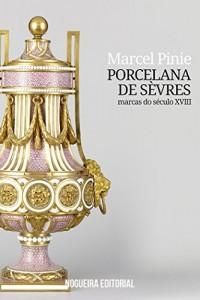 Baixar Porcelana de Sèvres – Marcas do século XVIII pdf, epub, eBook