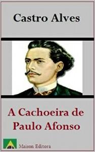 Baixar A Cachoeira de Paulo Afonso (Ilustrado) (Literatura Língua Portuguesa) pdf, epub, eBook
