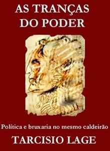 Baixar AS TRANÇAS DO PODER: Política e bruxaria no mesmo caldeirão pdf, epub, eBook