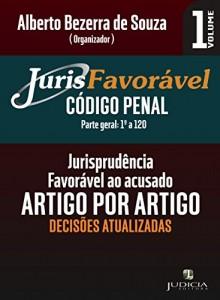 Baixar JurisFavoravel: Código Penal (Parte Geral): Jurisprudência penal favorável ao acusado. pdf, epub, eBook