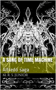 Baixar A song of Time Machine: Alfredo saga pdf, epub, eBook