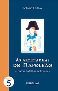 Baixar As artimanhas do Napoleão e outras batalhas cotidianas – Parte 5 pdf, epub, ebook