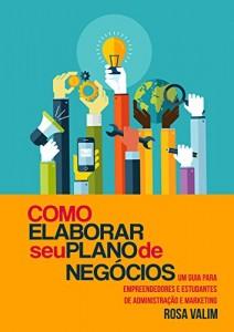 Baixar Como elaborar seu plano de negócios: Um guia para empreendedores e estudantes de Administração e Marketing pdf, epub, eBook