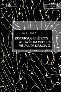 Baixar Discursos Críticos Através da Poética Visual de Márcia X. pdf, epub, eBook