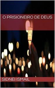 Baixar O Prisioneiro de Deus pdf, epub, ebook