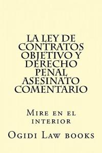 Baixar La ley de Contratos Objetivo y Derecho Penal Asesinato Comentario A law e – book: – the authors of 6 published bar exam essays wrote this material……. pdf, epub, eBook