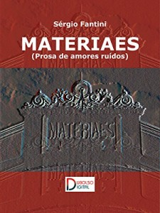 Baixar Materiaes: Prosa de amores ruídos pdf, epub, ebook