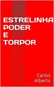 Baixar ESTRELINHA PODER E TORPOR pdf, epub, ebook