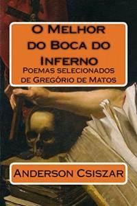 Baixar O Melhor do Boca do Inferno: Poemas selecionados de Gregório de Matos (Poemas de Ouro da Rising Star Books Livro 1) pdf, epub, ebook