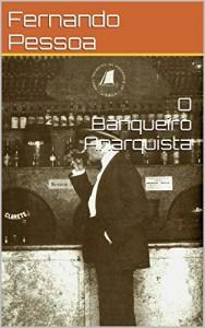 Baixar O Banqueiro Anarquista pdf, epub, eBook