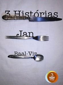 Baixar 3 Histórias: Contos (Série Contos de Jan Baal-Vir Livro 1) pdf, epub, eBook