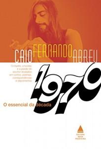 Baixar Caio Fernando Abreu: O essencial da década de 1970 pdf, epub, ebook