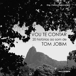 Baixar Vou te contar: Vinte histórias ao som de Tom Jobim pdf, epub, eBook