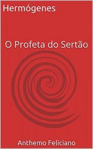 Baixar Hermógenes: O Profeta do Sertão pdf, epub, eBook