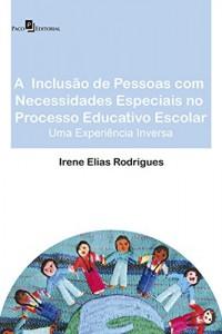 Baixar A Inclusão de Pessoas com Necessidades Especiais no Processo Educativo Escolar: 1 pdf, epub, eBook