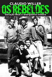 Baixar Os rebeldes: Geração Beat e anarquismo místico pdf, epub, ebook