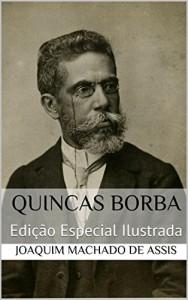 Baixar Quincas Borba (Edição Especial Ilustrada): Com biografia do autor e índice activo pdf, epub, eBook