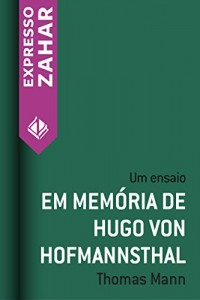 Baixar Em memória de Hugo von Hofmannsthal: Um ensaio pdf, epub, ebook