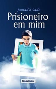 Baixar Prisioneiro em Mim: Prisioneiro em Mim – Edição Digital Standard pdf, epub, eBook
