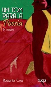 Baixar Um tom para a poesia pdf, epub, ebook