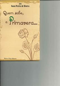 Baixar Quem sabe, a Primavera… pdf, epub, eBook