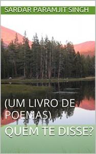 Baixar QUEM TE DISSE?: (UM LIVRO DE POEMAS) pdf, epub, eBook