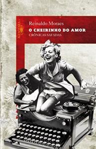 Baixar O cheirinho do amor: Crônicas safadas pdf, epub, ebook