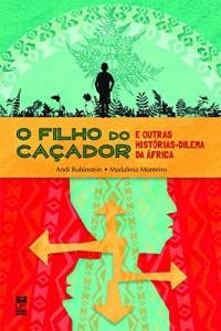 Baixar O Filho do caçador e outras história-dilema da África pdf, epub, eBook
