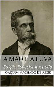 Baixar A Mão e a Luva (Edição Especial Ilustrada): Com biografia do autor e índice activo pdf, epub, eBook