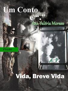 """Baixar Vida, Breve Vida (Coleção Um Conto e """"."""") pdf, epub, ebook"""
