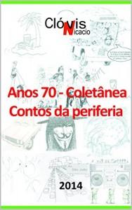 Baixar Anos 70 – Coletânea: Contos da Periferia pdf, epub, ebook