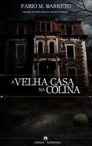 Baixar A Velha Casa na Colina pdf, epub, ebook