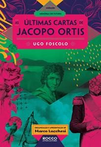 Baixar As  últimas cartas de Jacopo Ortis (Memórias do futuro) pdf, epub, ebook