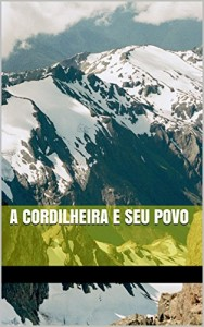 Baixar A CORDILHEIRA E SEU POVO pdf, epub, eBook