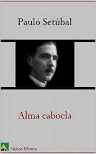 Baixar Alma Cabocla (Ilustrado) pdf, epub, eBook