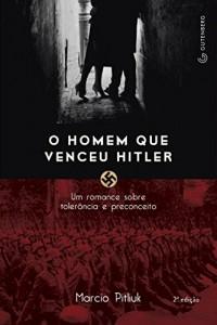 Baixar O homem que venceu Hitler: Um romance sobre tolerância e preconceito pdf, epub, ebook