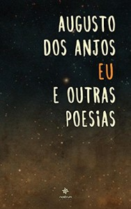 Baixar Eu e Outras Poesias: Clássicos de Augusto dos Anjos pdf, epub, ebook