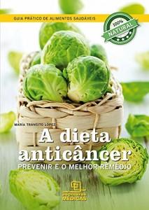 Baixar A dieta do anticâncer Prevenir é o melhor remédio pdf, epub, ebook